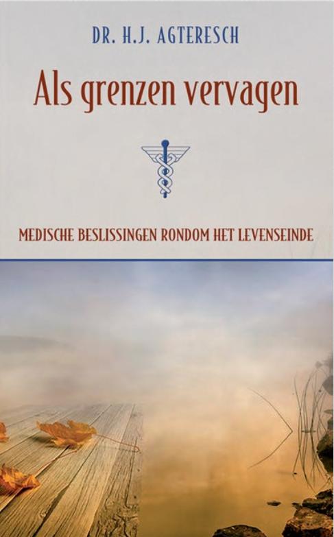 Als grenzen vervagen; Medische beslissingen rondom het levenseinde