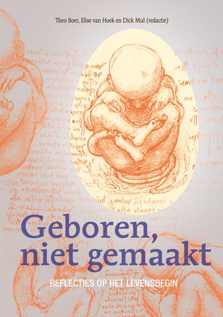 Geboren, niet gemaakt; Reflecties op het levensbegin