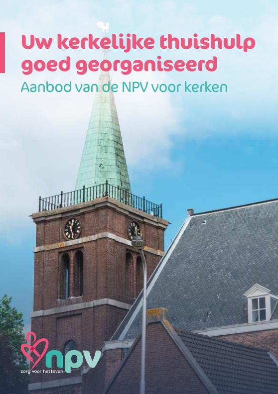 Uw kerkelijke thuishulp goed georganiseerd – Aanbod van de NPV voor kerken